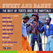 Sweet And Dandy The Best Of Toots And The Maytals
